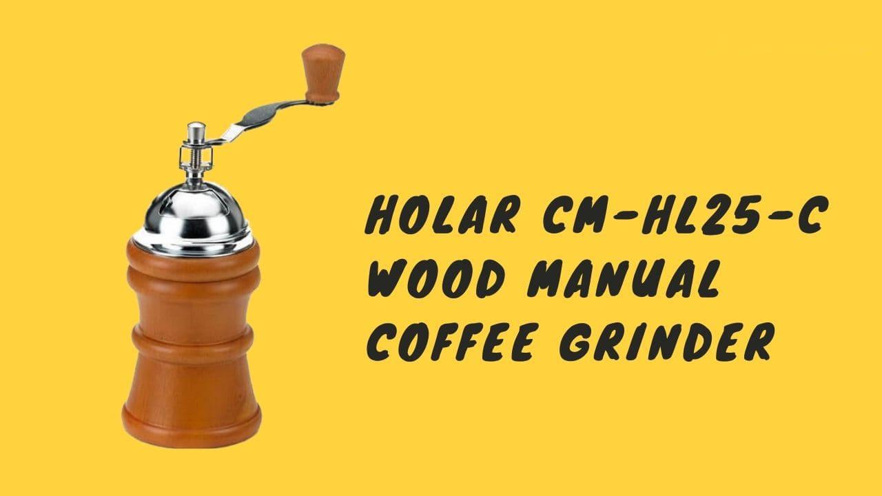 holar cm-hl25-c wood manual coffee grinder cover