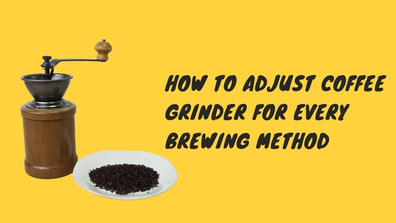 how to adjust coffee mill for every brewing method-cover